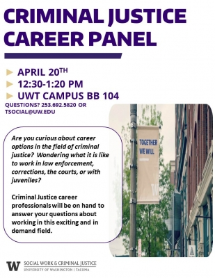 UW Tacoma Criminal Justice Career Panel - April 20th | Department of ...