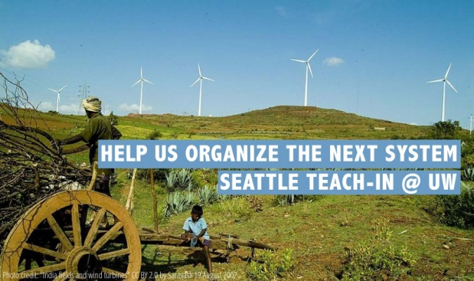 Help us to organize the Next System Seattle Teach-In