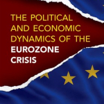 The Political and Economic Dynamics of the Eurozone Crisis
