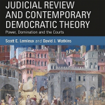 Judicial Review and Contemporary Democratic Theory (Book)