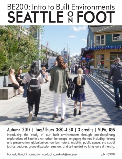 B E 200 Intro to Built Environments: Seattle on Foot Autumn 2017
